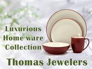 Luxurious Home ware Collection at Thomas Jewelers