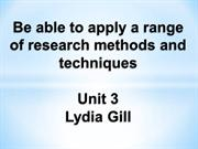 Be able to apply a range of research methods and techniques