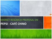 MARKETING RESEARCh proposal on pepsi cafe chino