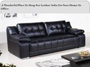 A Wonderful Place To Shop For Leather Sofas For Your Home Or Office