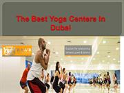 Accessing the Best Kinds of Yoga Centers in Dubai