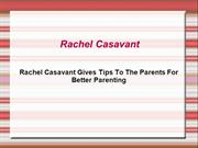 Rachel Casavant Gives Tips To The Parents For Better Parenting