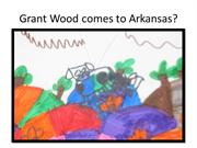 Grant Wood comes to ARKANSAS