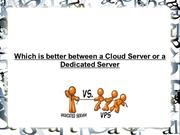 Which is better between a Cloud Server or a Dedicated Server