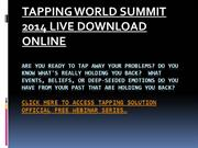 TAPPING WORLD SUMMIT 2014 LIVE DOWNLOAD ONLINE