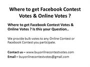 Where to get Facebook Application Contest Votes & Online Contest Votes