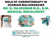 ROLE OF CHEMOTHERAPY IN OVARIAN MALIGNANCIES