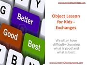 Object Lesson for Kids - Exchanges