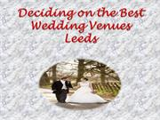 Deciding on the Best Wedding Venues Leeds