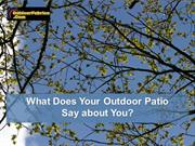 What Does Your Outdoor Patio Say about You?