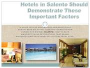 Hotels in Salento Should Demonstrate These Important Factors
