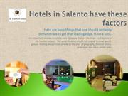 Hotels in Salento have these factors