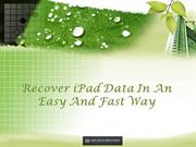 Recover iPad Data In An Easy And Fast Way