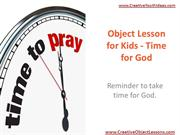 Object Lesson for Kids - Time for God
