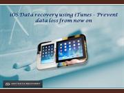 iOS Data recovery using iTunes – Prevent data loss from now on