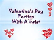 Valentine's Day Parties With A Twist