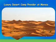 Luxury Desert Camp Provider at Moroco