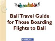 Bali Travel Guide for Those Boarding Flights to Bali