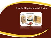 Buy Golf Equipments at Online