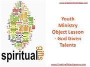 Youth Ministry Object Lesson - God Given Talents