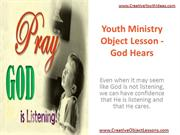 Youth Ministry Object Lesson - God Hears