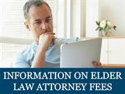 Information on Elder Law Attorney Fees