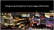 Things to do during your trip to Las Vegas off the strip
