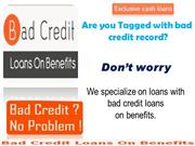 Bad Credit Lons Benefits- Get Hassle Free Loans Within Same Day