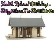 Model Railroad Buildings - Suggestions For Structures