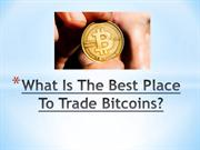 Where and How to Trade Bitcoins?