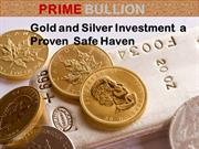 Gold and Silver Safehaven Investment -  Prime Bullion