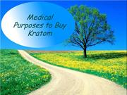 Medical Purposes to Buy Kratom