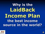 Why is the LaidBack Income Plan the Best?