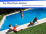 Key West Pools Garland - The Ultimate Swimming Pool Resource