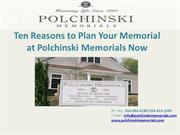 Ten Reasons to Plan Your Memorial at Polchinski Memorials Now