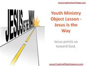 Youth Ministry Object Lesson - Jesus Is the Way