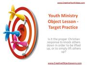 Youth Ministry Object Lesson - Target Practice