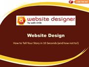 Website Design – How to Tell Your Story in 10 Seconds (and how not to!