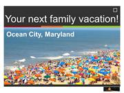 Your next family vacation! Ocean City, Maryland