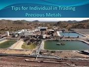 Tips for Individual in Trading Precious Metals