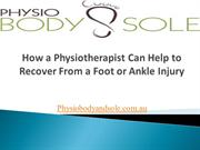 How a Physiotherapist Can Help to Recover From a Foot or Ankle Injury
