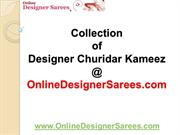 Collections of Designer Churidar Kameez at OnlineDesignerSarees