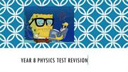 Year 8 Physics Test Revision