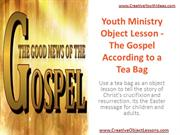 Youth Ministry Object Lesson - The Gospel According to a Tea Bag