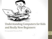 Computers for Kids and Terrified Beginners