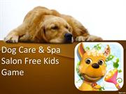 Dog Care & Spa Salon - Free Kids Game