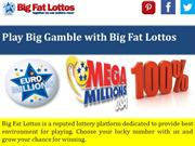 Play Big Gamble with Big Fat Lottos