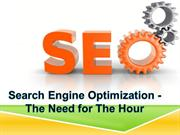 Search Engine Optimization - The Need for The Hour