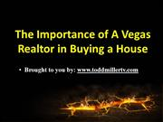 The Importance of A Vegas Realtor in Buying a House
