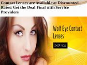 Contact Lenses are Available at Discounted Rates; Get the Deal Final w